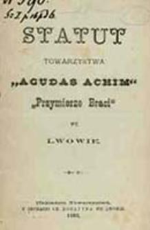 """Statut Towarzystwa """"Agudas Achim"""" """"Przymierze Braci"""" we Lwowie"""