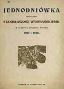 Jednodniówka poświęcona Stanisławowi Wyspiańskiemu w 25-letnią rocznicę śmierci : 1907-1932