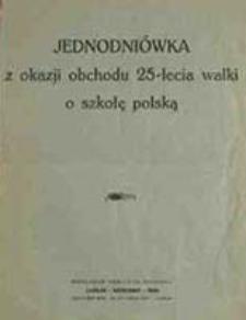 Jednodniówka z okazji obchodu 25-lecia walki o szkołę polską / [red. Zygmunt Tołwiński]