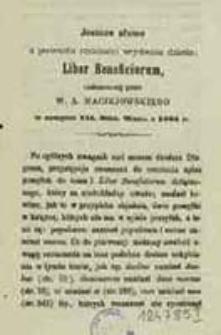 Jeszcze słowo z powodu recenzyi wydania dzieła: Liber beneficiorum, umieszczonej przez W. A. Maciejowskiego w z. 7. Bibl. Warsz. z 1864 r. / [T. Ż.]