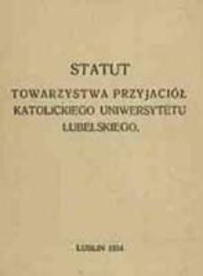 Statut Towarzystwa Przyjaciół Katolickiego Uniwersytetu Lubelskiego