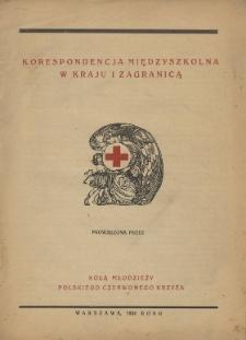 Korespondencja międzyszkolna w kraju i zagranicą prowadzona przez Koła Młodzieży Polskiego Czerwonego Krzyża.