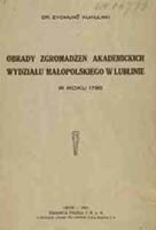 Obrady zgromadzeń akademickich wydziału małopolskiego w Lublinie w roku 1790 / Zygmunt Kukulski