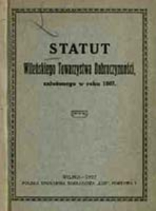 Statut Wileńskiego Towarzystwa Dobroczynności : założonego w roku 1807
