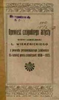 Opowieść czcigodnego artysty sceny lubelskiej L. Wierzbickiego z powodu przypadającego jubileuszu 55-letniej pracy scenicznej 1868-1923