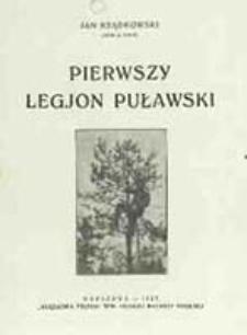 Pierwszy Legjon Puławski : (od Pakosławia do Zelwy 19 V 1915-11 XI 1915) / Jan Rządkowski