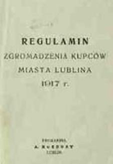 Regulamin Zgromadzenia Kupców Miasta Lublina 1917 r.