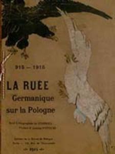915-1915 : la ruée germanique sur la Pologne : album de seize lithographies de d'Ostoya / pref. d'Antoine Potocki