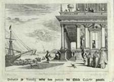Disbarco zu Venedig under dem portico der Gebäu Colo-niga genandt [Dokument ikonograficzny] / J. W. Baur inv. ; Melchior Küsell fecit