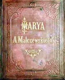 Marya : powieść / przez Antoniego Malczewskiego ; z 8 fot. podług rys. E. M. Andriollego