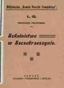 Szkolnictwo w Szczebrzeszynie / Franciszek Przyrowski