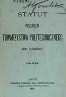 Statut Polskiego Towarzystwa Politechnicznego we Lwowie