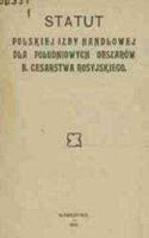 Statut Polskiej Izby Handlowej dla Południowych Obszrów b. Cesarstwa Rosyjskiego