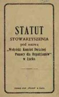 """Statut Stowarzyszenia pod nazwą """"Wołyński Komitet Doraźnej Pomocy dla Repatrjantów w Łucku"""""""