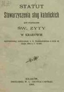 Statut Stowarzyszenia sług katolickich pod wezwaniem św. Zyty w Krakowie : zatwierdzony reskryptem c. k. Namiestnictwa z dnia 22 maja 1899 r. l. 45.837