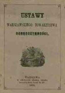 Ustawa Warszawskiego Towarzystwa Dobroczynności przez Najjaśniejszego Cesarza i Króla w dniu 1 (13) czerwca 1825 r. zatwierdzona oraz organizacya wewnętrznia na ogólném zebraniu Towarzystwa w dniu 16 (28) Grudnia 1861 roku przyjęta