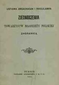 Ustawa zasadnicza i regulamin Zjednoczenia Towarzystw Młodzieży Polskiej Zagranicą