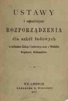 Ustawy i najważniejsze rozporządzenia dla szkół ludowych w królestwie Galicyi i Lodomeryi wraz z Wielkiém Księstwem Krakowskiém