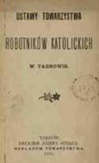 Ustawy Towarzystwa Robotników Katolickich w Tarnowie