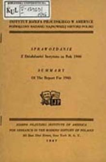 Sprawozdanie z Działalności Instytutu od Chwili Powstania... / Amerykański Instytut Józefa Piłsudskiego Poświęcony Badaniu Najnowszej Historii Polski