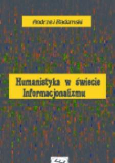 Humanistyka w świecie informacjonalizmu / Andrzej Radomski.