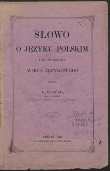 Słowo o języku polskim przy sposobności wieca językowego / napisał Choiński.