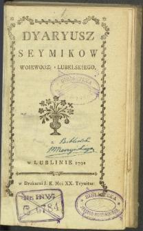 Dyaryusz Seymikow Woiewodz[twa] Lubelskiego, w Lublinie 1792.
