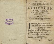 Matthiæ Casimiri Sarbievii Societat. Jesu Lyricorum Libri IV ; Epodon Lib. Unus ; Alterq[ue] Epigrammatum [...].