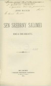 Sen srebrny Salomei : idea dramatu / Józef Maurer.