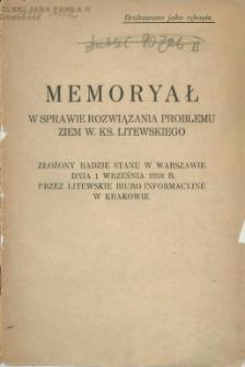 Memoryał w sprawie rozwiązania problemu ziem W. Ks. Litewskiego złożony Radzie Stanu w Warszawie dnia 1 września 1918 r. przez Litewskie Biuro Informacyjne w Krakowie.