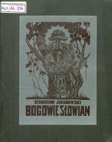Bogowie Słowian = The Gods of the Slavs = Le Dieux des Slaves / Stanisław Jakubowski