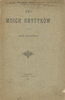 Do moich krytyków / napisał Jerzy Moszyński.