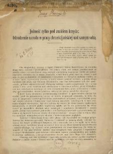 Jedność tylko pod znakiem krzyża : odrodzenie narodu w pracy chrześcijańskiej nad samym sobą / [Jerzy Moszyński].