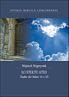 Lo stolto ateo : studio dei Salmi 14 e 53 / Wojciech Węgrzyniak.