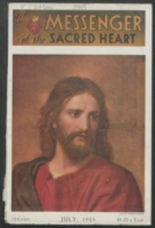 The Messenger of the Sacred Heart Vol. 80, No. 7 (1945)