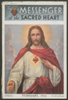 The Messenger of the Sacred Heart Vol. 81, No. 2 (1946)