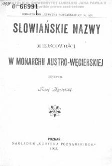 Słowiańskie nazwy miejscowości w monarchii austro-węgierskiej / zestawił Józef Mycielski