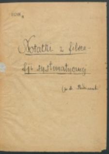 Notatki z filozofji systematycznej. [Wykład 4 i 5] / [Idzi] Radziszewski.