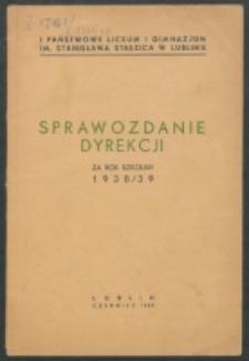 ... Sprawozdanie Dyrekcji Gimnazjum Państwowego im. St. Staszica w Lublinie1938/39