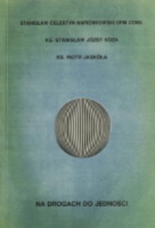 Na drogach do jedności / Stanisław Celestyn Napiórkowski, Stanisław Józef Koza, Piotr Jaskóła.