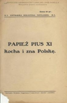 Papież Pius XI kocha i zna Polskę.