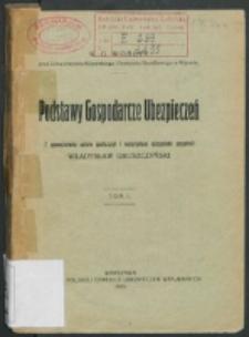 Podstawy gospodarcze ubezpieczeń / K. G. Wobłyj ; z upoważnienia autora spolszczył i materjałami ojczystemi uzupełnił Władysław Gruszczyński.