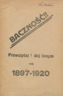 Baczność : przeczytaj i daj innym : rok 1897-1920.