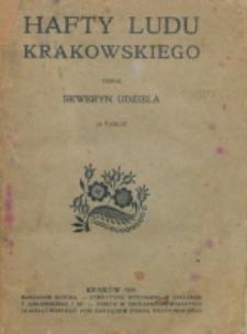 Hafty ludu krakowskiego / zebrał Seweryn Udziela