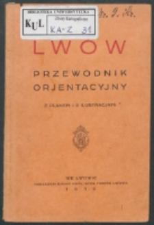 Lwów : przewodnik orjentacyjny z planem i 8 ilustracjami