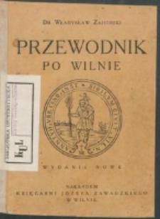 Przewodnik po Wilnie / Władysław Zahorski.