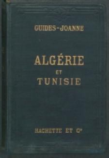 Algérie et Tunisie / ce guide a été rédigé par G. Jacqueton, Augustin Bernard et Stéphane Gsell.