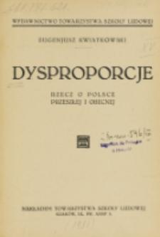 Dysproporcje : rzecz o Polsce przeszłej i obecnej / Eugenjusz Kwiatkowski.