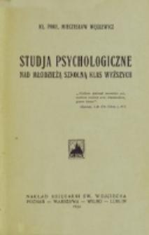 Studja psychologiczne nad młodzieżą szkolną klas wyższych / Mieczysław Węglewicz