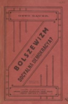 Bolszewizm a socyalna demokracya / Otto Bauer ; tł. z niem.